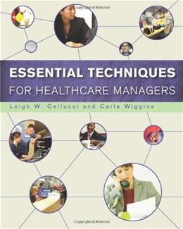 Essential Techniques for Healthcare Managers, by Cellucci 9781567933352