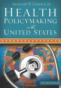 Health Policymaking in the United States, Fifth Edition 5 9781567933543