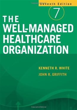 The Well-Managed Healthcare Organization 7 9781567933574