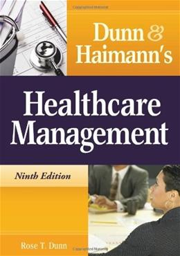 Dunn and Haimanns Healthcare Management 9 9781567933581