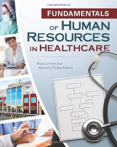 Fundamentals of Human Resources in Healthcare (Gateway to Healthcare Management) 3 9781567933635