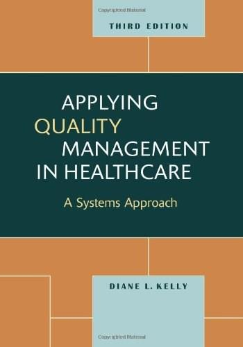 Applying Quality Management in Healthcare, by Kelly, 3ird Edition 9781567933765