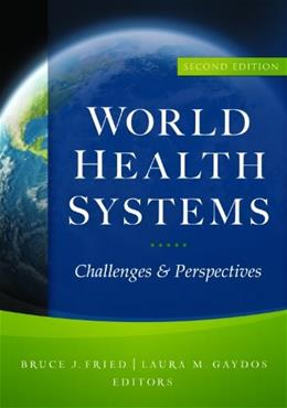 World Health Systems: Challenges and Perspectives, by Fried, 2nd Edition 9781567934205