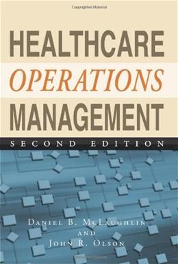 Healthcare Operations Management, Second Edition 2 9781567934441