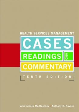 Health Services Management: Cases, Readings, and Commentary, Tenth Edition 10 9781567934908