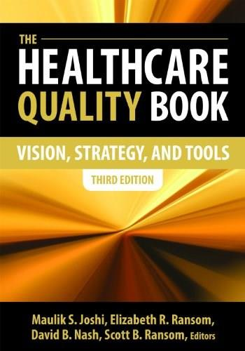 The Healthcare Quality Book: Vision, Strategy, and Tools, Third Edition 3 9781567935905