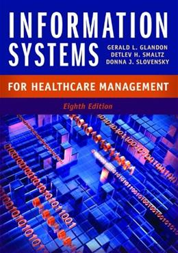 Information Systems for Healthcare Management, Eighth Edition 8 9781567935998