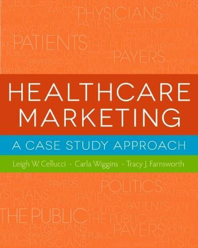 Healthcare Marketing: A Case Study Approach, by Wiggins 9781567936056