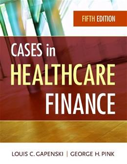 Cases in Healthcare Finance, Fifth Edition 5 9781567936117