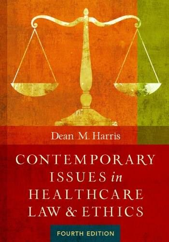 Contemporary Issues in Healthcare Law and Ethics, Fourth Edition 4 9781567936377