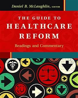 Guide to Healthcare Reform: Readings and Commentary, by Mclaughlin 9781567936940