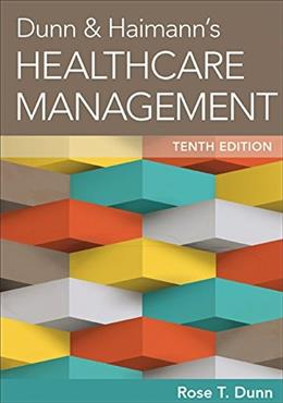 Dunn and Haimanns Healthcare Management, by Dunn, 10th Edition 9781567937251