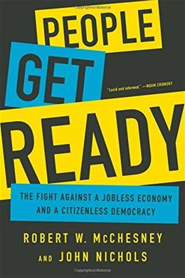 People Get Ready: The Fight Against a Jobless Economy and a Citizenless Democracy 9781568585215