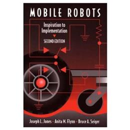 Mobile Robots: Inspiration to Implementation, Second Edition 2 9781568810973