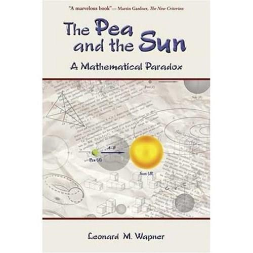 The Pea and the Sun: A Mathematical Paradox 9781568813271