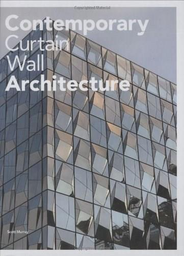Contemporary Curtain Wall Architecture, by Murray 9781568987972