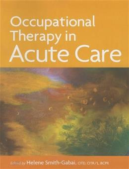 Occupational Therapy in Acute Care 1 9781569002711