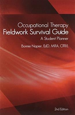 Occupational Therapy Fieldwork Survival Guide: A Student Planner, by Napier, 2nd Edition 9781569002926