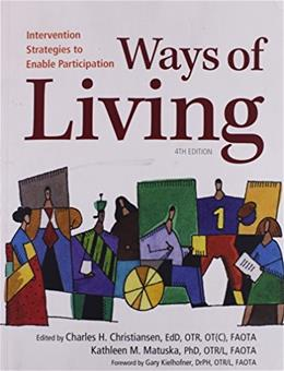 Ways of Living: Intervention Strategies to Enable Participation, by Christiansen, 4th Edition 9781569002988
