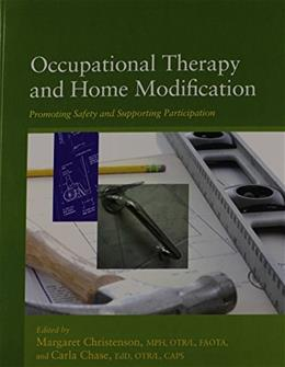 Occupational Therapy and Home Modification: Promoting Safety and Supporting Participation, by Christenson BK w/CD 9781569003275