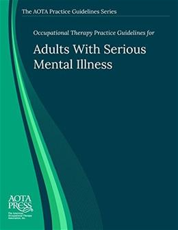 Occupational Therapy Practice Guidelines for Adults With Serious Mental Illness, by Brown 9781569003312