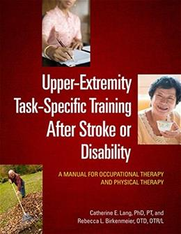 Upper-Extremity Task-Specific Training After Stroke or Disability, by Lang 9781569003497