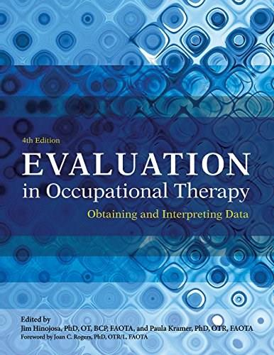 Evaluation in Occupational Therapy: Obtaining and Interpreting Data, by Hinojosa, 4th Editon 9781569003565