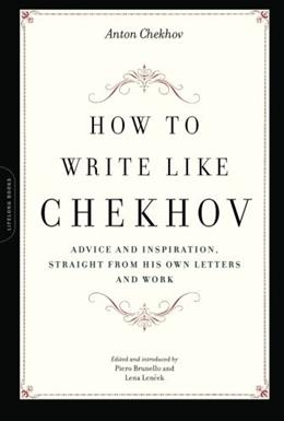 How to Write Like Chekhov, by Brunello 9781569242599