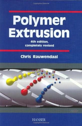 Polymer Extrusion, by Rauwendaal, 4th Edition 9781569903216