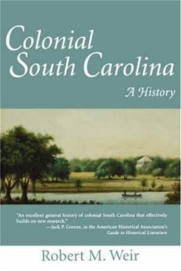 Colonial South Carolina: A History, by Weir 9781570031892