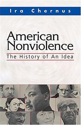 American Nonviolence: The History of an Idea, by Chernus 9781570755477