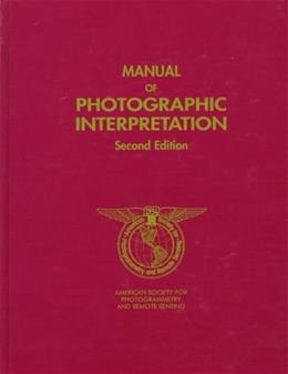 Manual of Photographic Interpretation, by Philipson, 2nd Edition 9781570830396