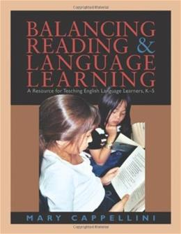 Balancing Reading and Language Learning: A Resource for Teaching English Language Learners K-5, by Cappellini 9781571103673