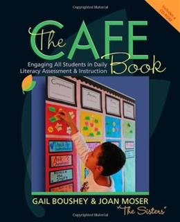 CAFE Book: Engaging All Students in Daily Literary Assessment and Instruction, by Boushey BK w/CD 9781571107282