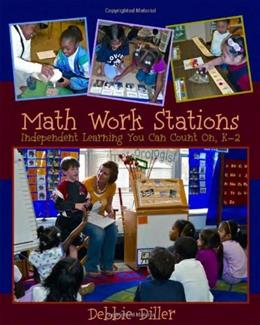 Math Work Stations: Independent Learning You Can Count On, K-2, by Diller 9781571107930