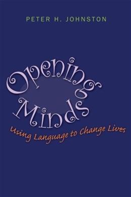 Opening Minds: Using Language to Change Lives, by Johnston 9781571108166