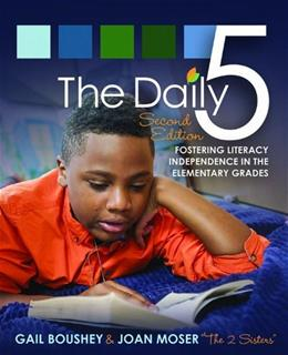 Daily 5: Fostering Literacy in the Elementary Grades, by Boushey, 2nd Edition 9781571109743