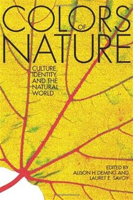 The Colors of Nature: Culture, Identity, and the Natural World (The World As Home) 1 9781571312679
