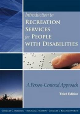 Introduction to Recreation Services for People with Disabilities, by Bullock, 3rd Edition 9781571675743