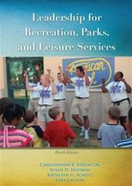 Leadership for Recreation, Parks and Leisure Services, by Edginton, 4th Edition 9781571676382