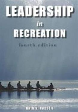Leadership in Recreation, by Russell, 4th Edition 9781571676795