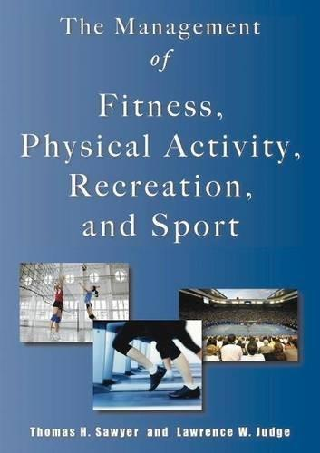 Management of Fitness, Physical Activity, Recreation and Sport, by Sawyer 9781571676924
