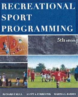 Recreational Sport Programming, by Mull, 5th Edition 9781571677082