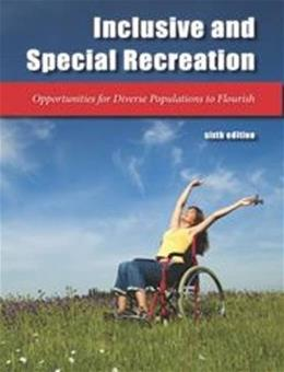 Inclusive and Special Recreation, by Smith, 6th Edition 9781571677570