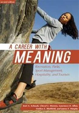 Career with Meaning: Recreation, Parks, Sport Management, Hospitality and Tourism, by Schwab 9781571677723