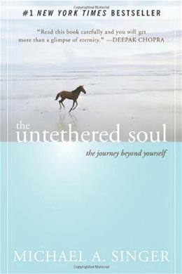 Untethered Soul: The Journey Beyond Yourself, by Singer 9781572245372