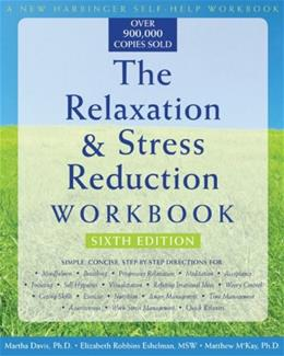 Relaxation and Stress Reduction Workbook, by Davis, 6th Edition 9781572245495