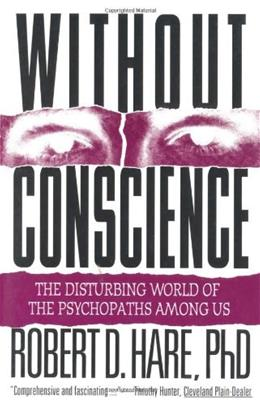 Without Conscience: The Disturbing World of the Psychopaths Among Us, by Hare 9781572304512