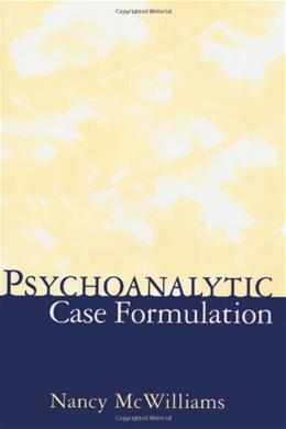 Psychoanalytic Case Formulation, by McWilliams 9781572304628