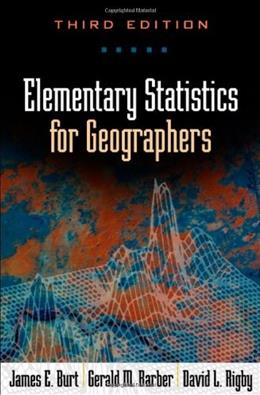 Elementary Statistics for Geographers, by Burt, 3rd Edition 9781572304840
